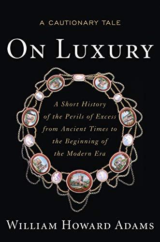 On Luxury By William Howard Adams