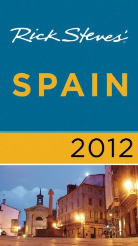 Rick Steves' Spain 2012 By Rick Steves