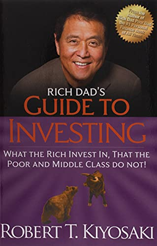 Rich Dad's Guide to Investing By Robert T. Kiyosaki