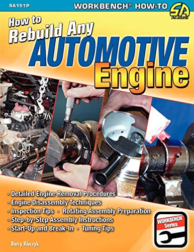 How to Rebuild Any Automotive Engine By Barry Kluczyk