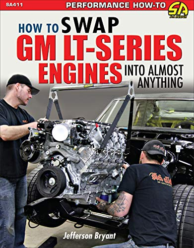 How to Swap GM LT-Series Engines into Almost Anything By Jefferson Bryant