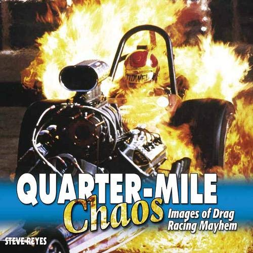 Quarter-Mile Chaos By Steve Reyes
