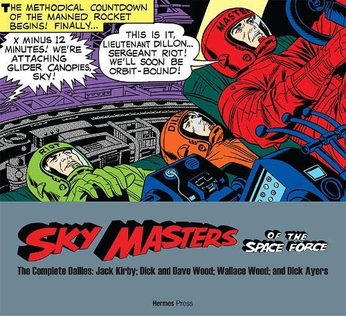 Sky Masters of the Space Force: the Complete Dailies 1958-1961 By Jack Kirby