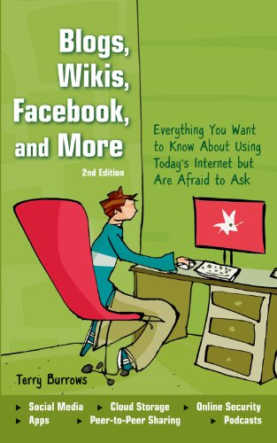 Blogs, Wikis, Facebook, and More By Terry Burrows