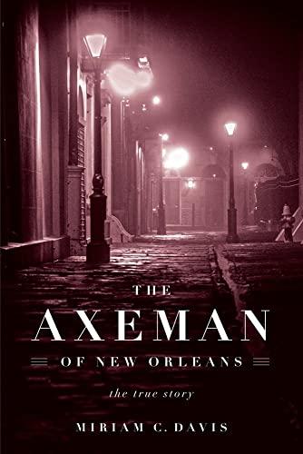 The Axeman of New Orleans von Miriam C. Davis