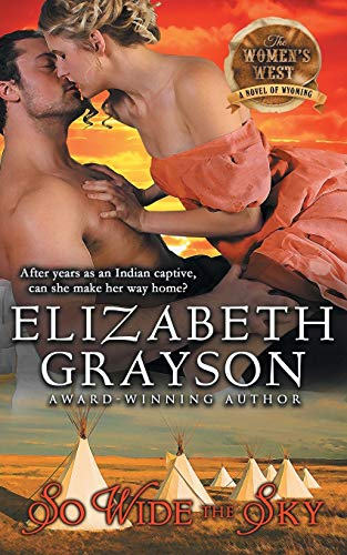 So Wide the Sky (The Women's West Series, Book 1) By Elizabeth Grayson