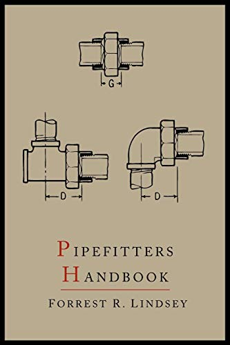 Pipefitters Handbook: Second Expanded Edition by Forrest R Lindsey
