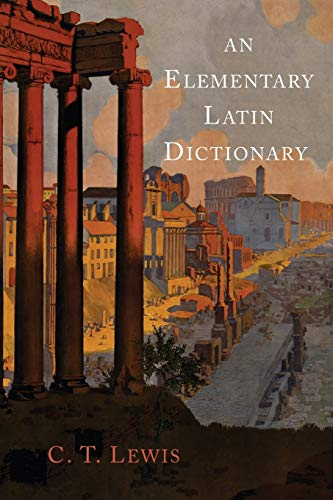 An Elementary Latin Dictionary By Charlton T Lewis