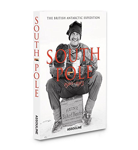 South Pole: The British Antarctic Expedition 1910-1913 By Christine Dell'amore