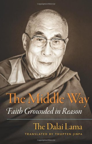 The Middle Way By The Dalai Lama H. H.
