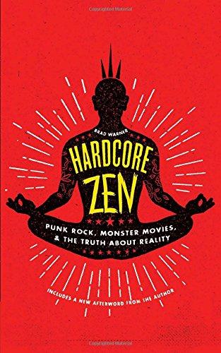 Hardcore Zen By Brad Warner