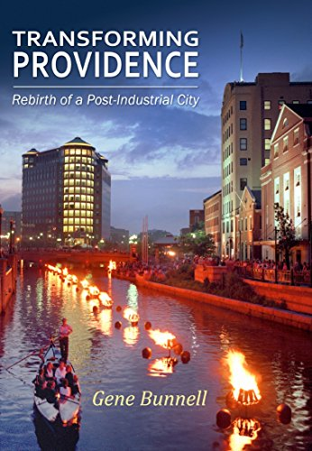 Transforming Providence: Rebirth of a Post-Industrial City