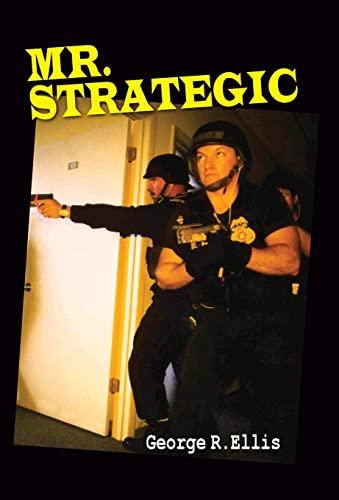 Mr. Strategic By George R Ellis