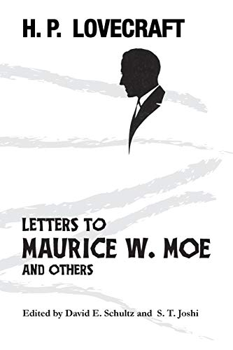 Letters to Maurice W. Moe and Others von H P Lovecraft