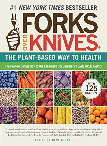 Forks Over Knives By Edited by Gene Stone