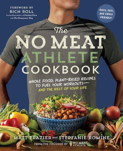No Meat Athlete Cookbook By Matt Frazier