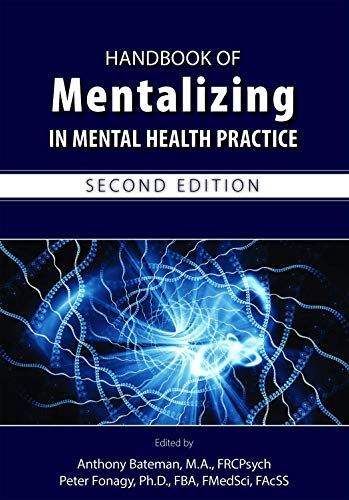 Handbook of Mentalizing in Mental Health Practice By Anthony W. Bateman (Anna Freud Centre)