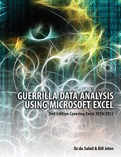 Guerilla Data Analysis Using Microsoft Excel By Oz Du Soleil