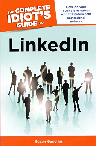 The Complete Idiot's Guide to Linkedin By Susan Gunelius