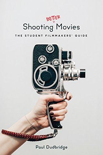 Shooting Better Movies By Paul Dudbridge
