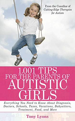 1,001 Tips for the Parents of Autistic Girls By Tony Lyons