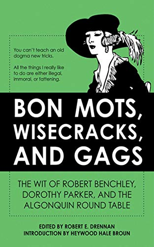 Bon Mots, Wisecracks, and Gags By Robert E Drennan