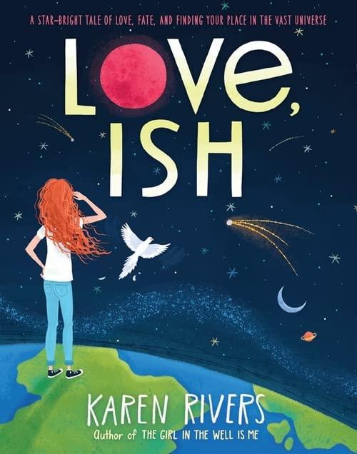 Love, Ish By Karen Rivers