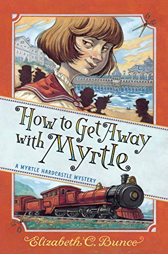 How to Get Away with Myrtle By Elizabeth C Bunce