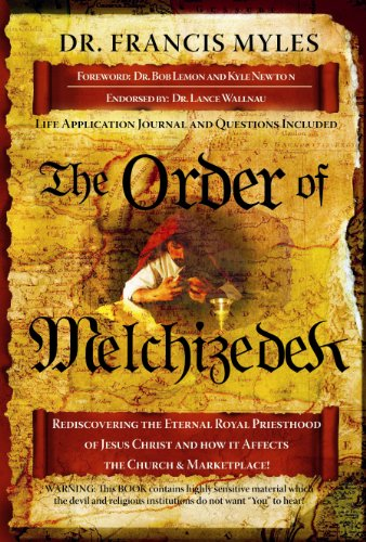 The Order of Melchizedek By Dr Francis Myles
