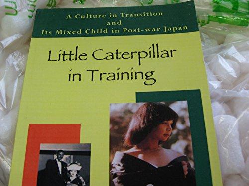 Little Caterpillar In Training By Grace Etsuko Lee