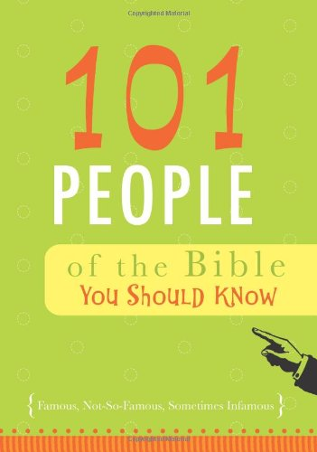 101 People of the Bible You Should Know By Christopher D Hudson