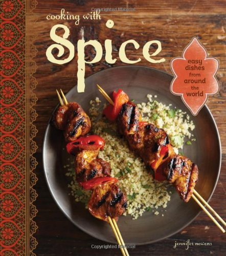 Cooking with Spice By Jennifer L. Newens