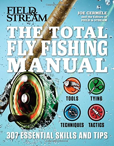 Total Fly Fishing Manual By Joe Cermele
