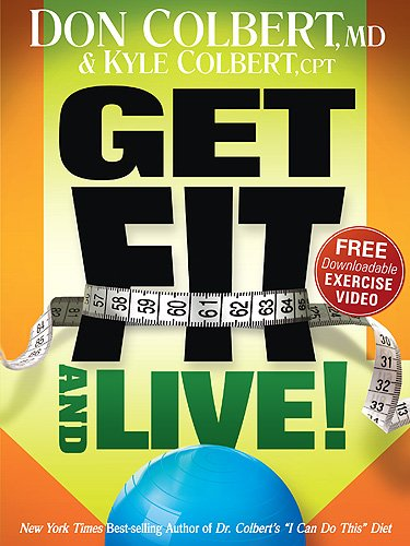 Get Fit And Live! By Don And Kyle Colbert