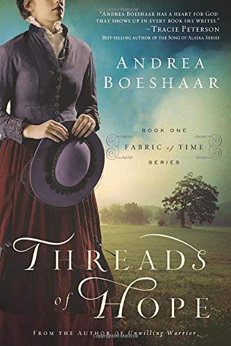 Threads Of Hope By Andrea Boeshaar