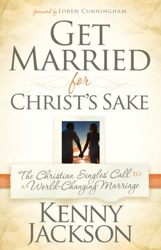 Get Married For Christ'S Sake By Kenny Jackson
