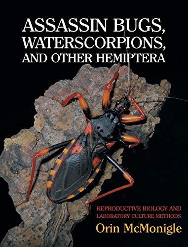 Assassin Bugs, Waterscorpions, and Other Hemiptera By Orin McMonigle