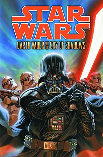 Star Wars: Darth Vader And The Cry Of Shadows By John Ostrander