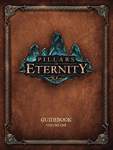 Pillars Of Eternity Guidebook Volume One by Obsidian Entertainment