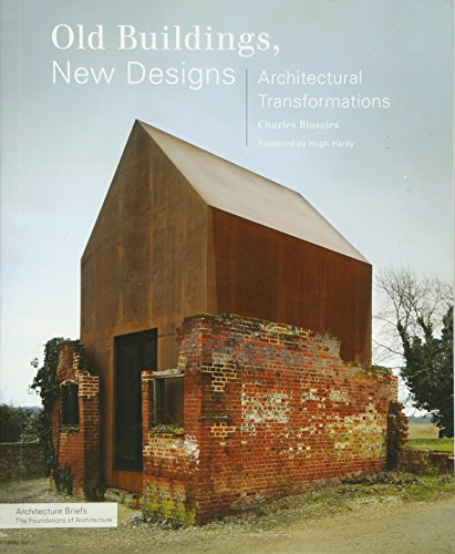 Old Buildings New Designs (Architecture Briefs) By Charles Bloszies