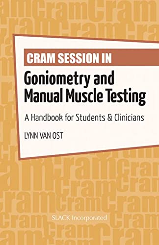 Cram Session in Goniometry and Manual Muscle Testing By Lynn Van Ost