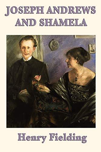Joseph Andrews and Shamela By Henry Fielding