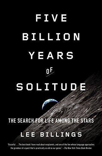 Five Billion Years of Solitude By Lee Billings