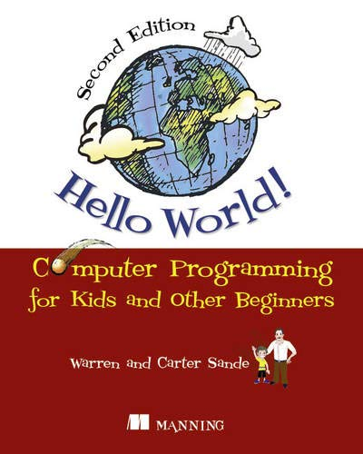 Hello World!:Computer Programming for Kids and Other Beginners by Warren Sande