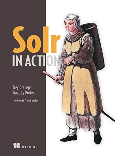 Solr in Action By Trey Grainger