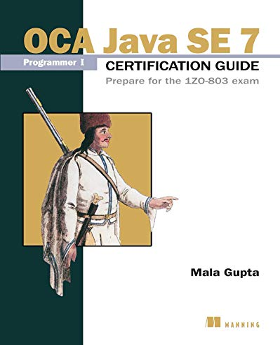 OCA Java SE 7 Certificate Guide By Mala Gupta