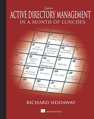 Learn active directory in a month of lunches By Richard Siddaway