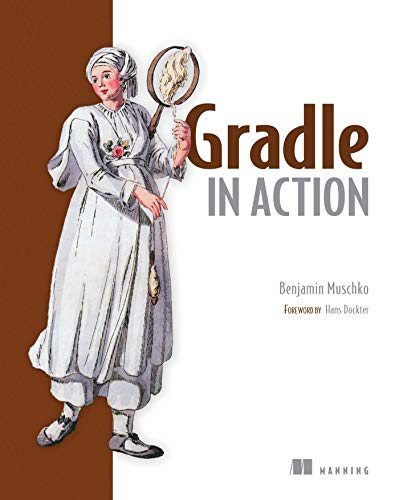 Gradle in Action By Benjamin Muschko