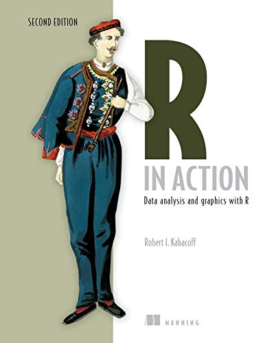 R in Action: Data Analysis and Graphics with R By Robert I. Kabacoff