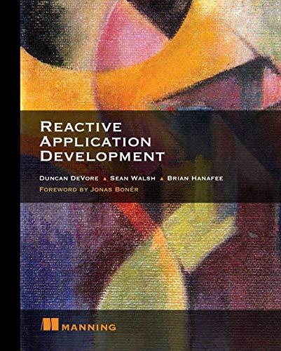 Reactive Application Development By Duncan K DeVore